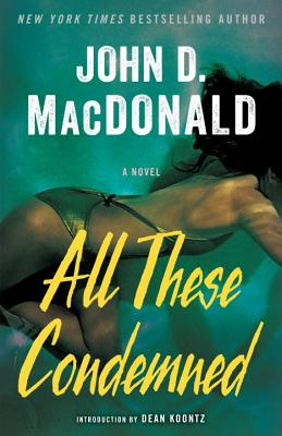 All These Condemned By MacDonald, John D./ Koontz, Dean R. (INT)